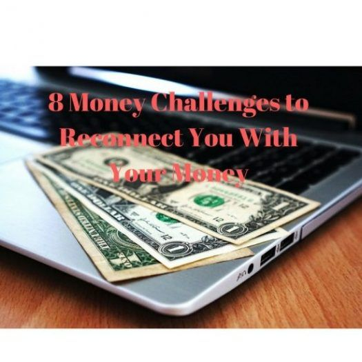 8 Money Challenges to Reconnect You with Your Money via @the_fortunate
