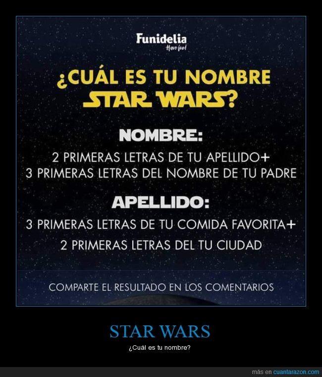 ¿Cuál es tu nombre en Star Wars? By Funidelia - ¿Cuál es tu nombre? Gracias a http://www.cuantarazon.com/ Si quieres leer la noticia completa visita: http://www.estoy-aburrido.com/cual-es-tu-nombre-en-star-wars-by-funidelia-cual-es-tu-nombre/