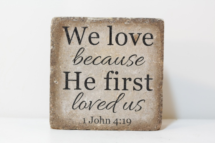 Rustic Bookend or Garden Decor. Tumbled Stone (Concrete) 6x6. We love because He first loved us. 1 John 4:19.