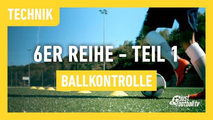 Fussballtraining: 6er Reihe Teil 1 - Ballkontrolle - Technik