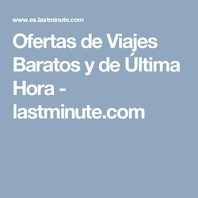 Ofertas de Viajes Baratos y de Última Hora - lastminute.com