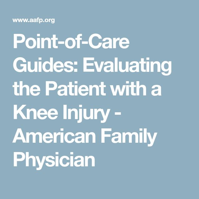 Point-of-Care Guides: Evaluating the Patient with a Knee Injury - American Family Physician