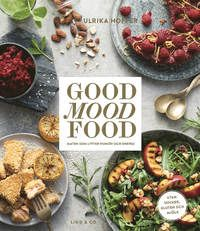 Good mood food : maten som lyfter humör och energi (inbunden)