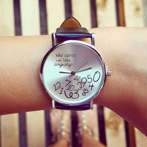 """Orologio """"Who cares, I'm late anyways"""""""