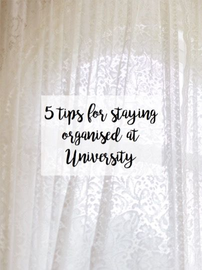 | 5 tips for staying organised at University |