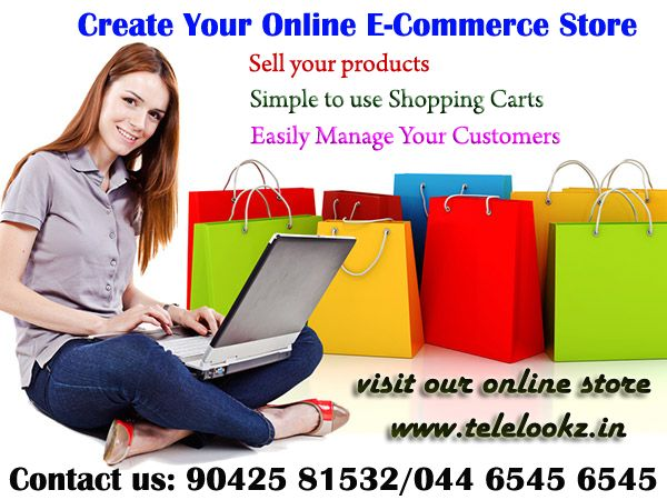 i.You Sell your Products and Services On your own Online  we offer E-Commerce Design & setup with Online Payment facility (ATM Cards & Net Banking) also featuring with Logistics Integration  1.Free Hosting Charges 2.Online Secured Protection 3.Marketing and Advertisement developmentsand many more! Ask me how - contact +91-880 7575 880 email: ecommerceonlinestore@mstcs.net visit us: www.telelookz.in