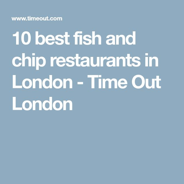 10 best fish and chip restaurants in London - Time Out London
