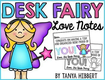"FREE DESK FAIRY NOTES: These are desk fairy notes for your primary or elementary students to encourage clean desks.  Each black and white and/or color note says, ""Dear ________________, Congrats on having a tidy and organized desk! Proud of you! Love, The Desk Fairy"""