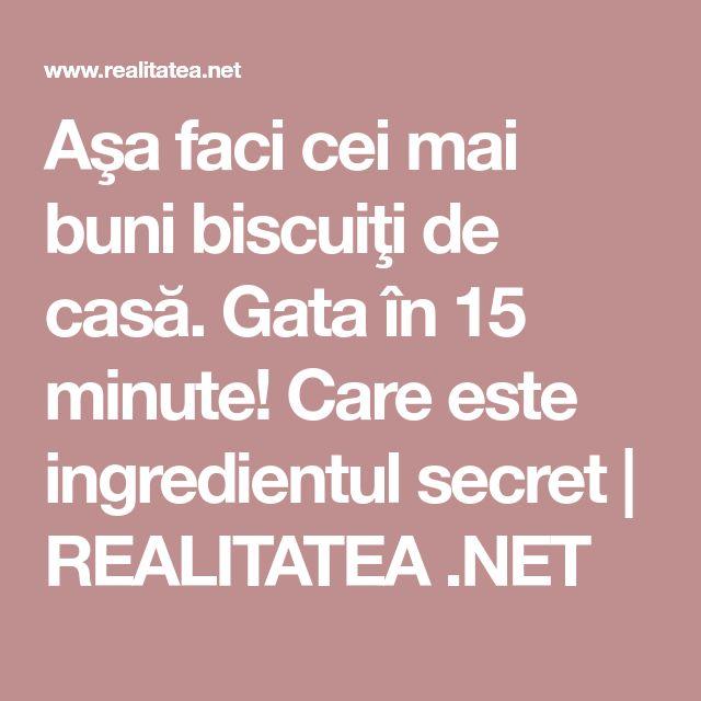Aşa faci cei mai buni biscuiţi de casă. Gata în 15 minute! Care este ingredientul secret | REALITATEA .NET