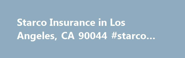 Starco Insurance in Los Angeles, CA 90044 #starco #insurance http://namibia.remmont.com/starco-insurance-in-los-angeles-ca-90044-starco-insurance/  # Starco Insurance About Starco Insurance is located at the address 5862 S Vermont Ave in Los Angeles, California 90044. They can be contacted via phone at (323) 751-0200 for pricing, hours and directions. Starco Insurance specializes in Stock, Flood Damage, Contents. Starco Insurance has an annual sales volume of 501K – 999,999. For more…