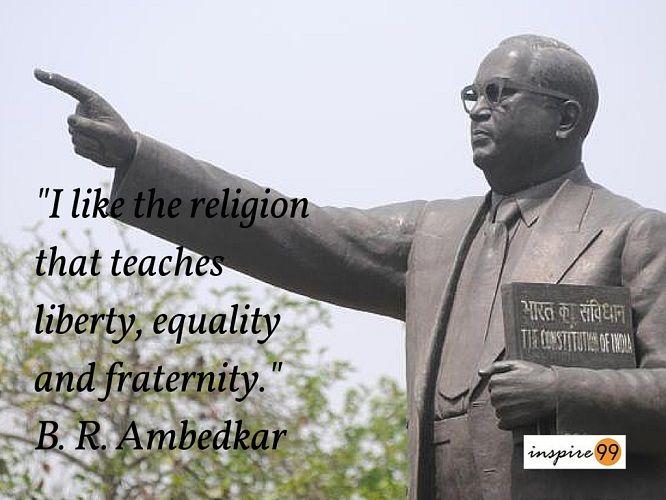 Ambedkar religion quotes, ambedkar equality quote, ambedkar purpose of religion quote, ambedkar quote