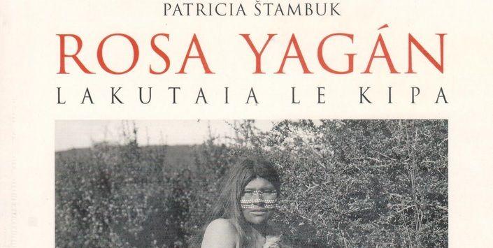 Patricia Stambuk. Rosa Yagán: Lakutaia Le Kipa: historia de una india yagana del archipiélago del Cabo de Hornos. Santiago, Chile, Pehuén editores, 2011.