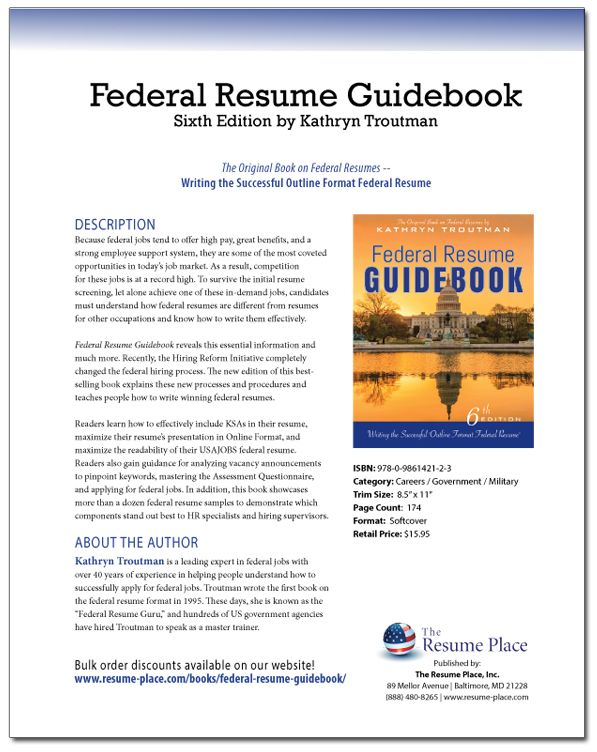 The Federal Resume Guidebook guides you to craft the perfect federal resume for USAJOBS and other federal resume builders. Includes many resume samples.
