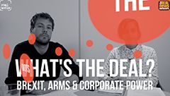 Join The Dots: What's the Deal? Brexit, Arms and Corporate Power  Real Media's senior editor Kam Sandhu and investigative journalist Matt Kennard discuss UK Secretary of State for International Trade Liam Fox - his history and ties to US corporations, what this means for Brexit negotiations and what's it's really like inside the world's largest arms fair