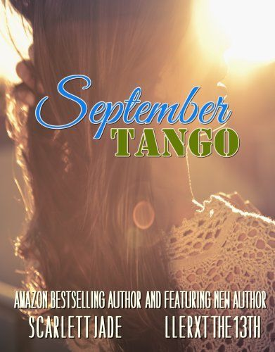 September Tango by Llerxt the 13th, http://www.amazon.com/dp/B00E2SE71O/ref=cm_sw_r_pi_dp_xzY-rb1XNW96F