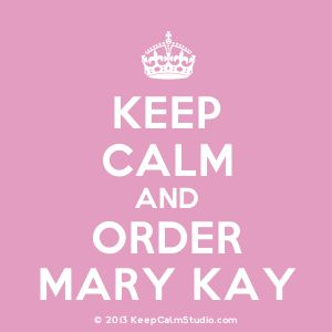 'Keep Calm and Order Mary Kay