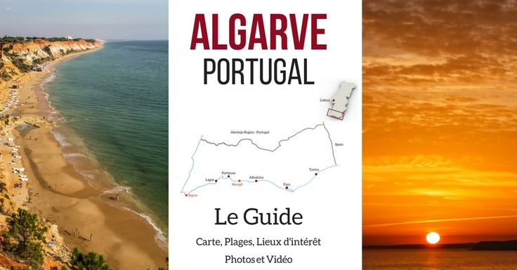 Visiter Algarve Portugal - Découvrez que faire en Algarve : Algarve plages et autres lieux d'intérêt - carte + photos + vidéo + infos pratiques