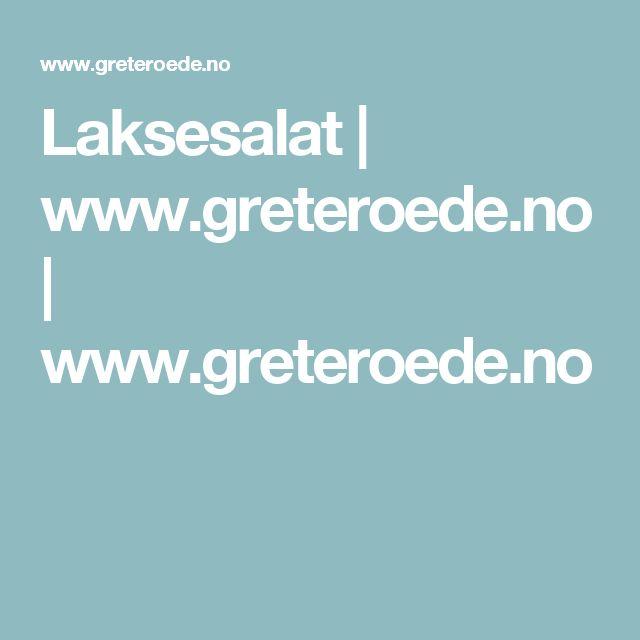 Laksesalat | www.greteroede.no | www.greteroede.no