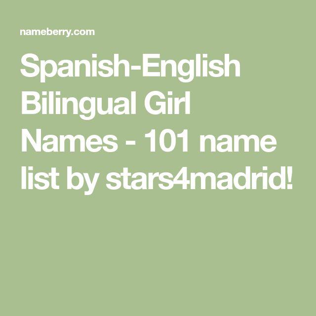 Spanish-English Bilingual Girl Names - 101 name list by stars4madrid!