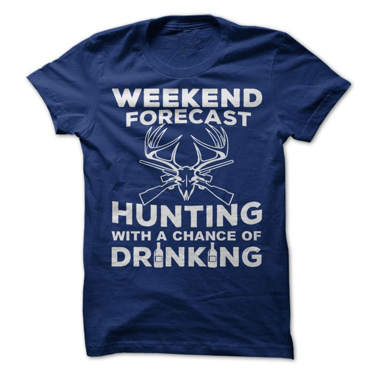 Weekend Forecast Hunting With A Chance Of Drinking T-shirt. Hunting Clothes Stores Hunting Gear Store Hunting Pants Camo Hunting Pants #hunting https://www.sunfrog.com/Drinking/Weekend-Forecast-Hunting-With-A-Chance-Of-Drinking-Hunting-Deer-tshirt.html?id=28528
