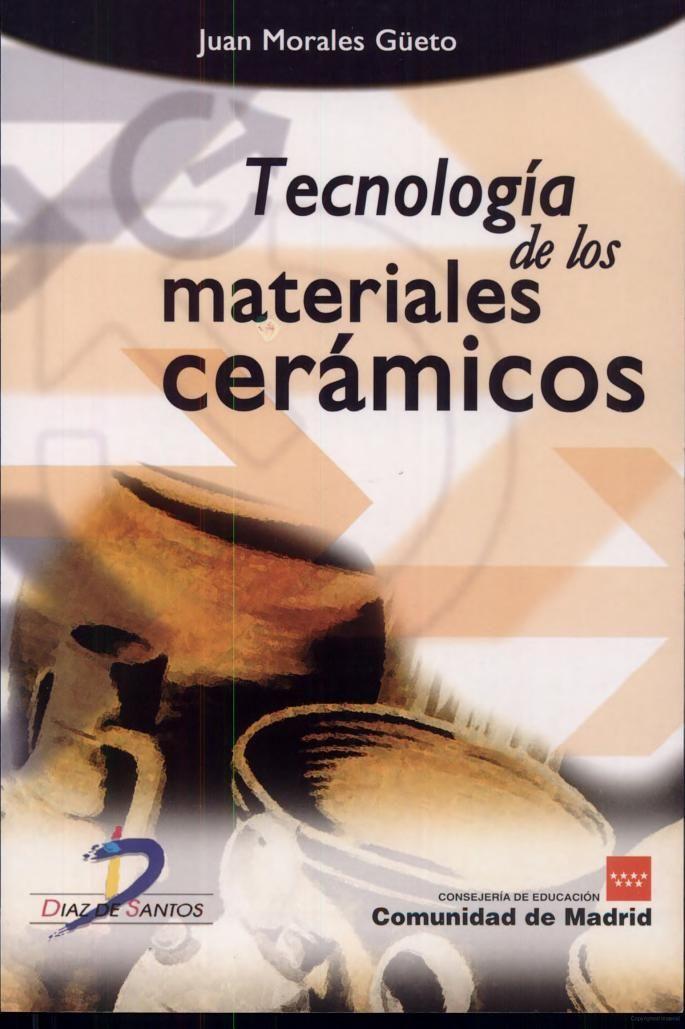 Tecnología de los materiales cerámicos - Juan Morale Güeto - Google Books