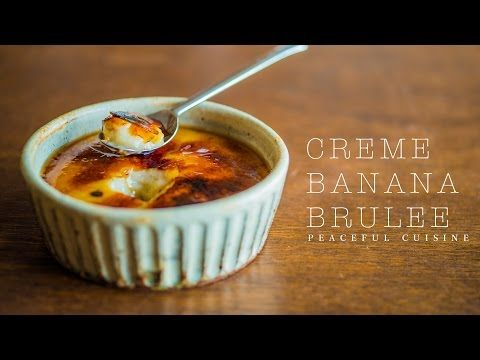 Creme Banana Brulee (vegan) ☆ クレームバナナブリュレの作り方 - YouTube