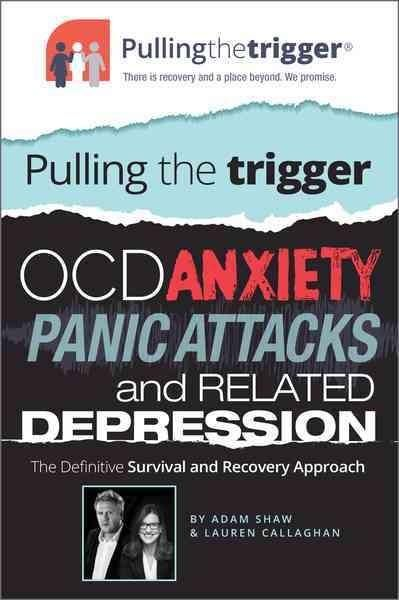 OCD, Anxiety, Panic Attacks and Related Depression: The Definitive Survival and Recovery Approach