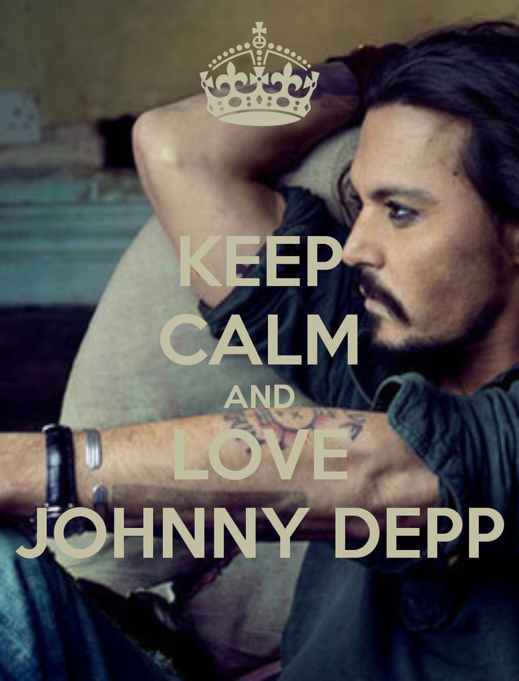 KEEP CALM AND LOVE JOHNNY DEPP