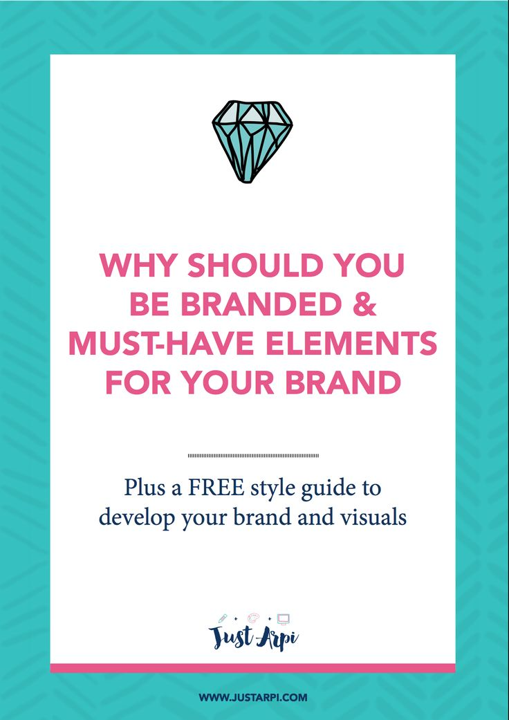 why should you be branded? and must have elements in your brand that you should consider having + a FREE style guide to develop your brand images and visuals #branding