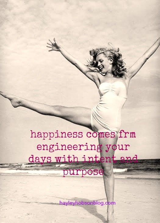 #happiness come from engineering your days with #intent and #purpose