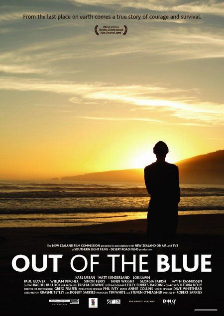 Out of the Blue, 2006. Director: Robert Sarkies. From the last place on earth comes a true story of courage and survival.