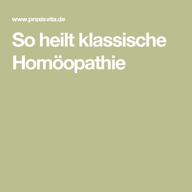 So heilt klassische Homöopathie