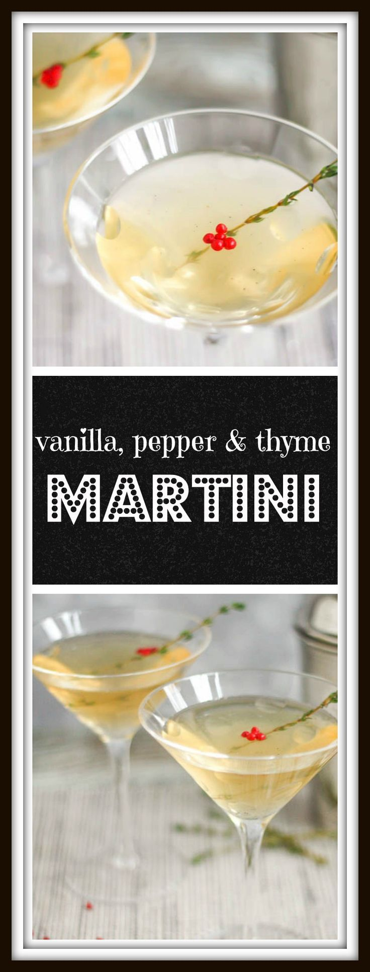 Vanilla, pepper and thyme martini - a little sweetness balanced by peppery herbaceous notes in a twist on the classic martini.