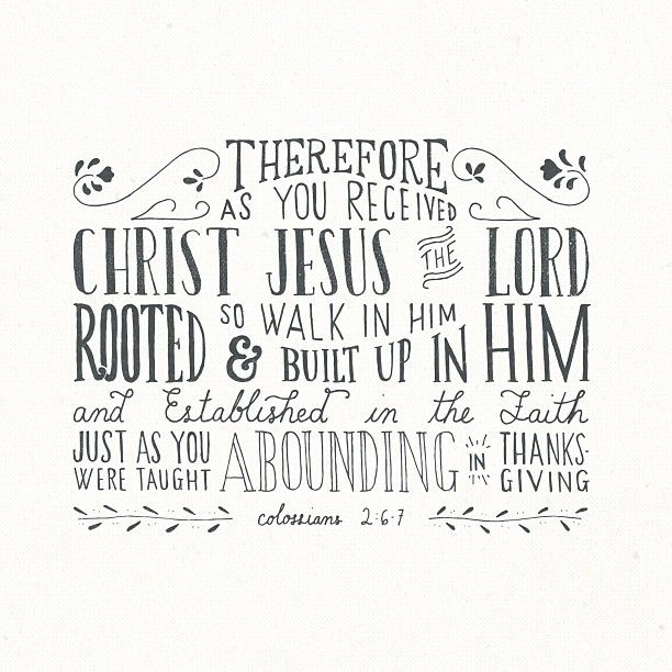 November 21-Colossians 2:6-7. I love the way this verse was brought to life in this illustration. We have received Jesus as our Lord, and we should want to live in Him. I want to be abounding in Thanksgiving.