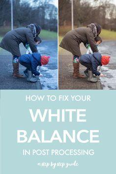 Editing | Lightroom Tutorial | | Photoshop Tutorial | How to fix white balance