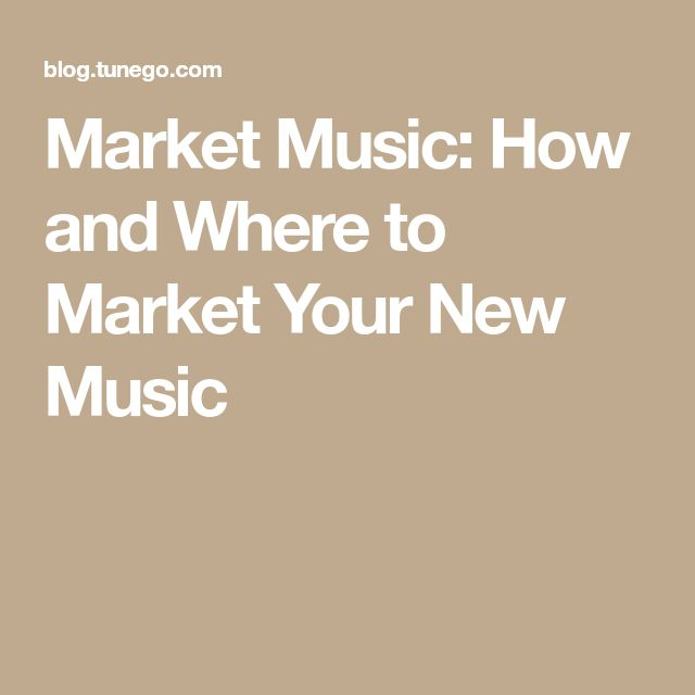 Market Music: How and Where to Market Your New Music