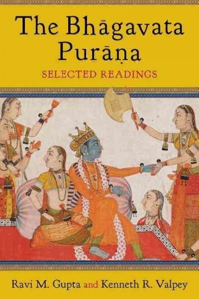 The Bhagavata Purana: Selected Readings