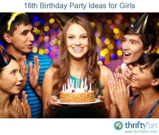 This is a guide about 16th birthday party ideas for girls. Planning a birthday party, especially a girl's 16th, is a fun, exciting activity, that is sometimes also daunting.