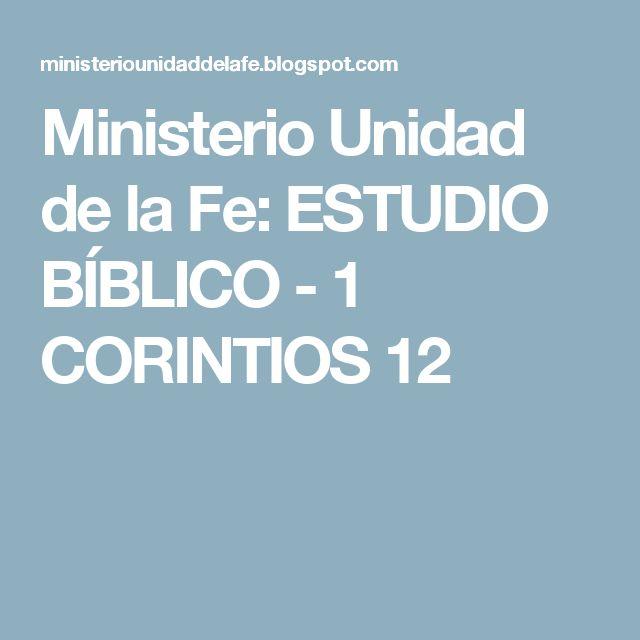 Ministerio Unidad de la Fe: ESTUDIO BÍBLICO - 1 CORINTIOS 12