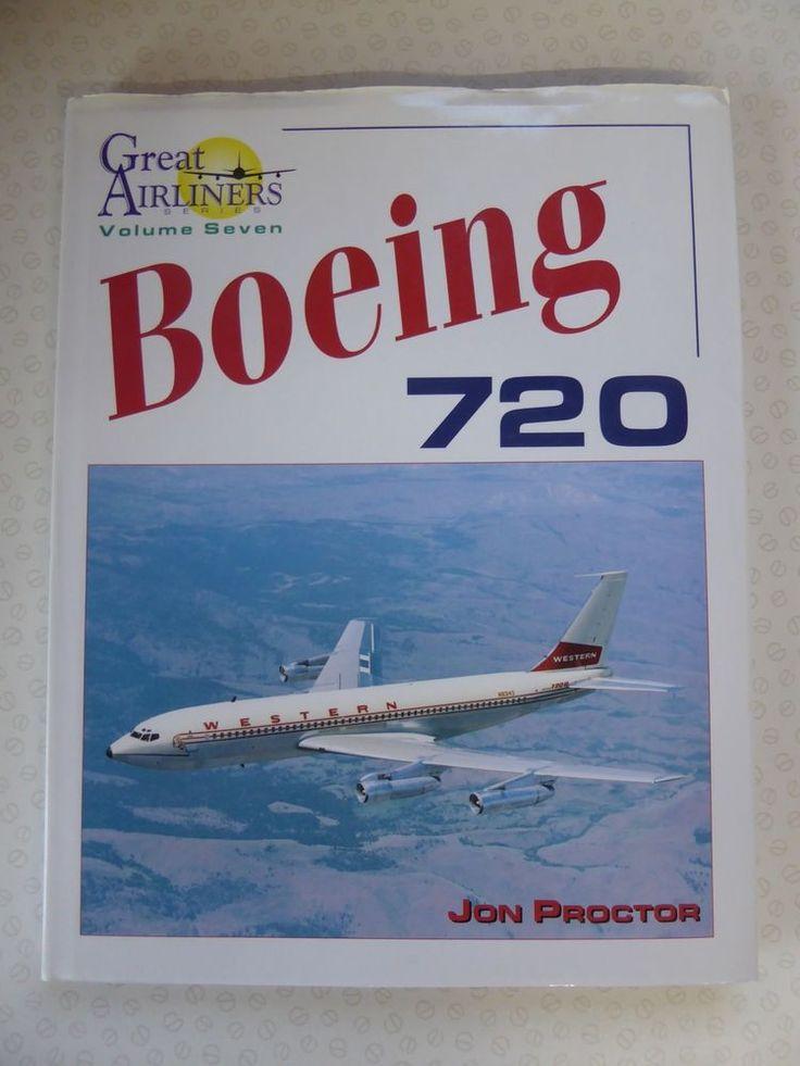 Great Airliners Volume Seven - Boeing 720 - Jon Proctor 2001 Hardback