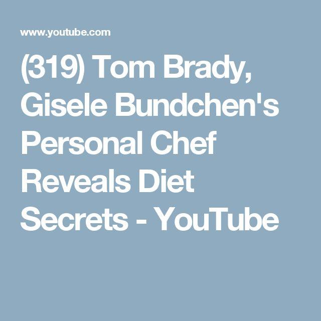 (319) Tom Brady, Gisele Bundchen's Personal Chef Reveals Diet Secrets - YouTube