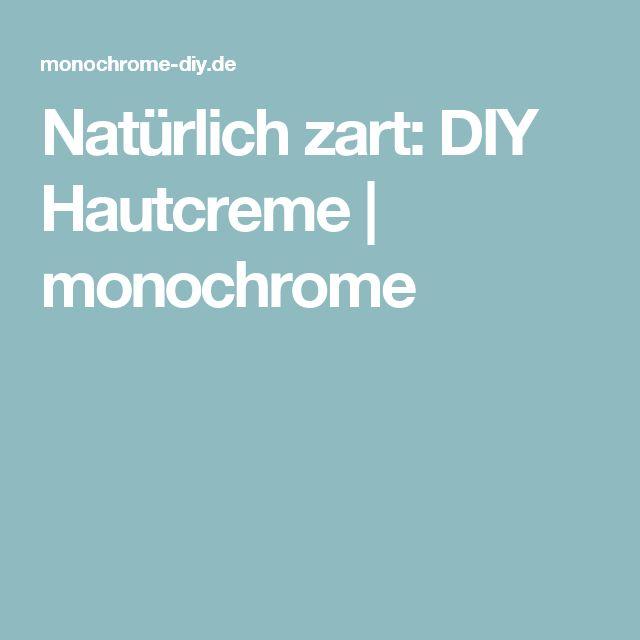 Natürlich zart: DIY Hautcreme   monochrome
