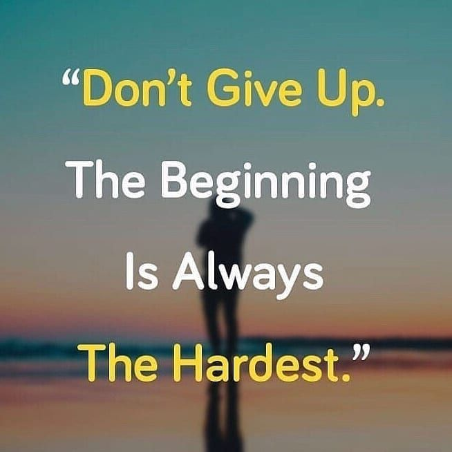 Dont Give Up The Beginning Is Always The Hardest Millionaire