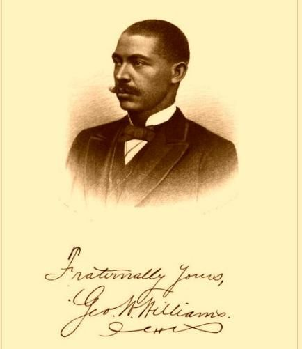George Washington Williams, depicted on autographed frontispiece of History of the Negro Race in America from 1619 to 1880. First black investigative reporter in the US.