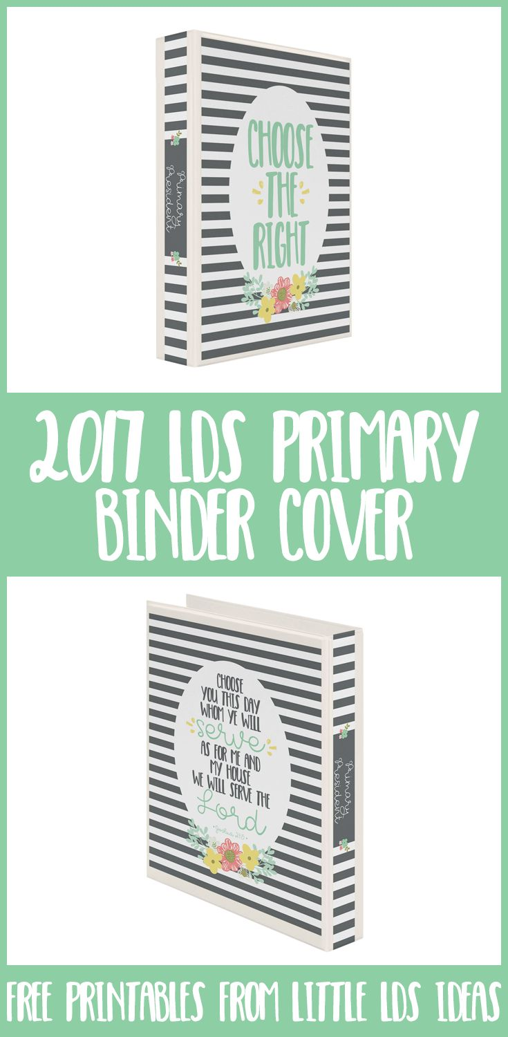 """Choose the Right"" 2017 LDS Primary Binder Covers. These are beautiful and…"