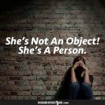 She's Not An Object. She's A Person!