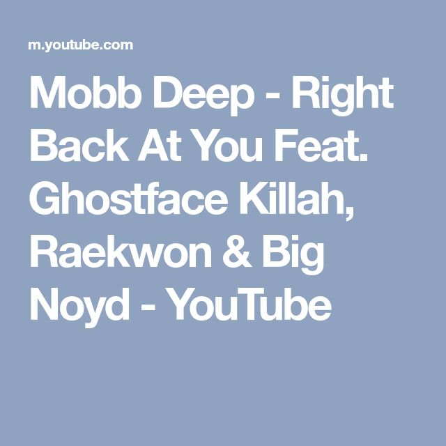 Mobb Deep - Right Back At You Feat. Ghostface Killah, Raekwon & Big Noyd - YouTube