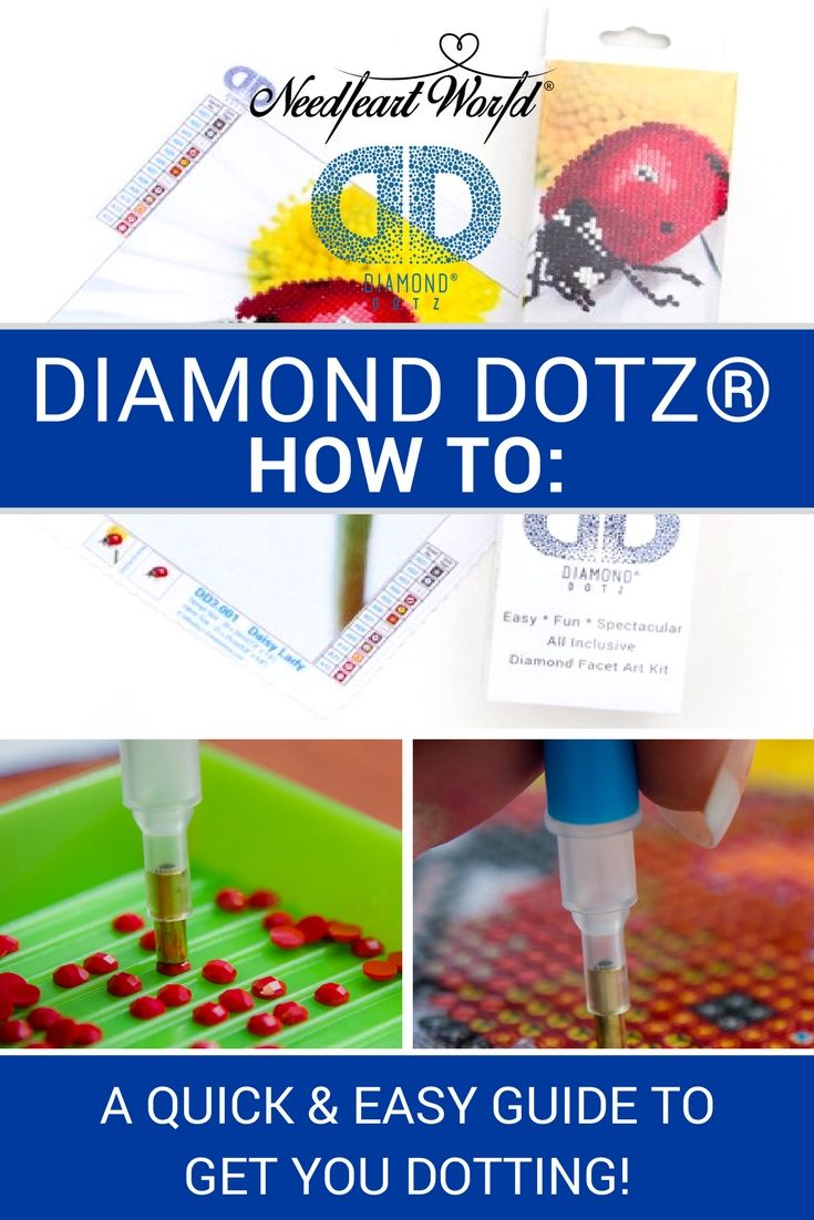 Eager to get started on your DIAMOND DOTZ® kit but unsure of where to start? Follow this quick and easy guide to get you Dotting in no time!!!