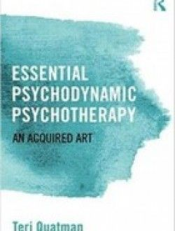 Essential Psychodynamic Psychotherapy: An Acquired Art - Free eBook Online