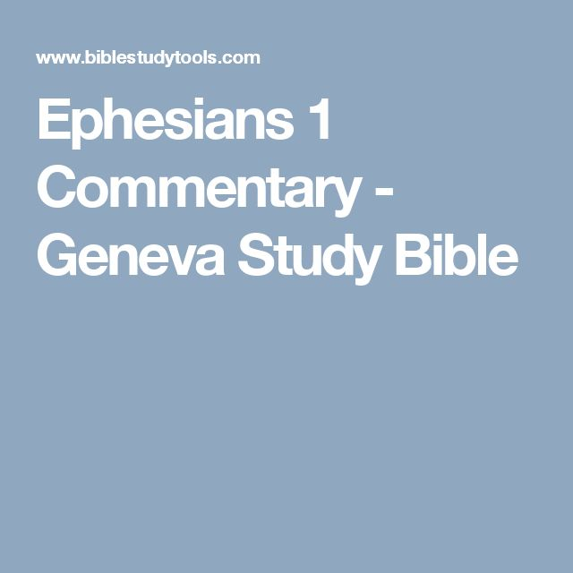 Ephesians 1 Commentary - Geneva Study Bible